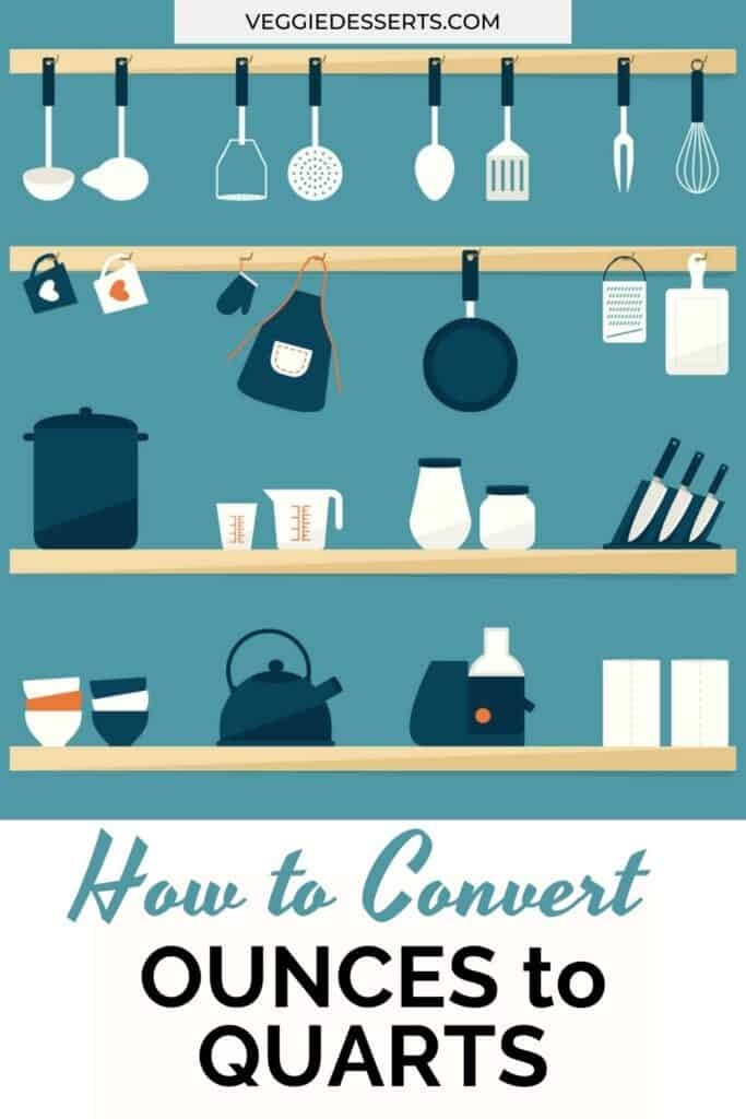 Illustration of kitchen shelves, with text: how to convert ounces to quarts.