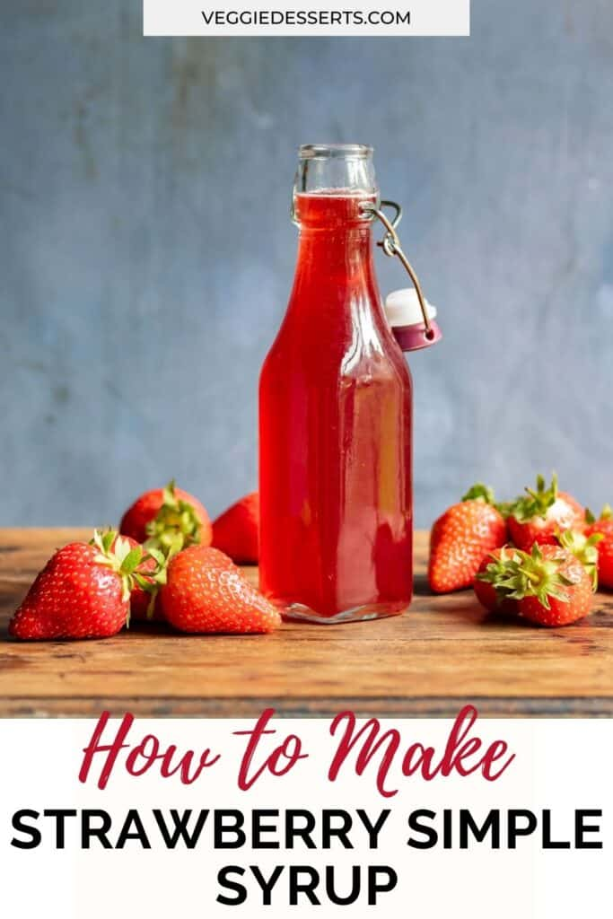 Bottle of syrup on a table, with text: how to make strawberry simple syrup.