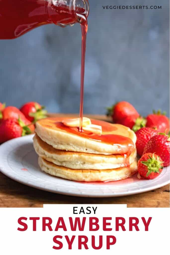 Syrup being poured on pancakes, with text: easy strawberry syrup.