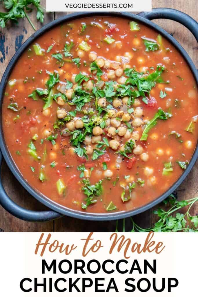 Pan of soup with text: How to make Moroccan chickpea soup.