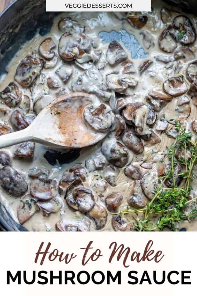 Spoon in a pan of sauce with text: How to make mushroom sauce.