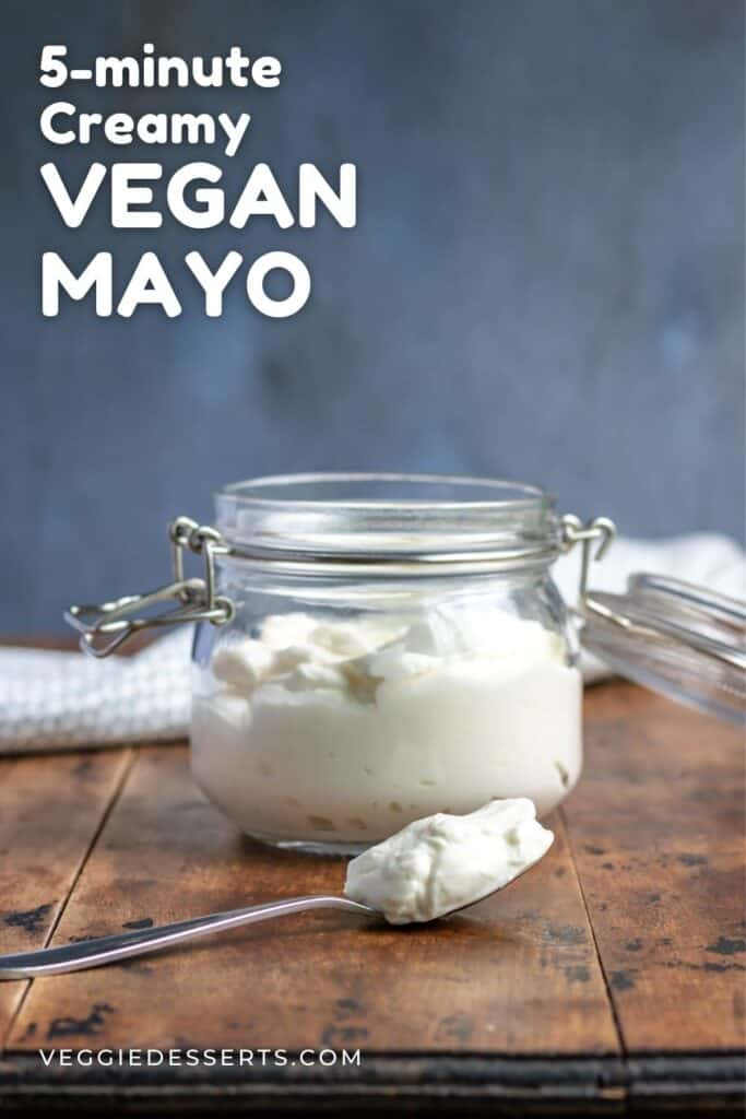 Jar of mayonnaise with text: 5 minute creamy vegan mayo.