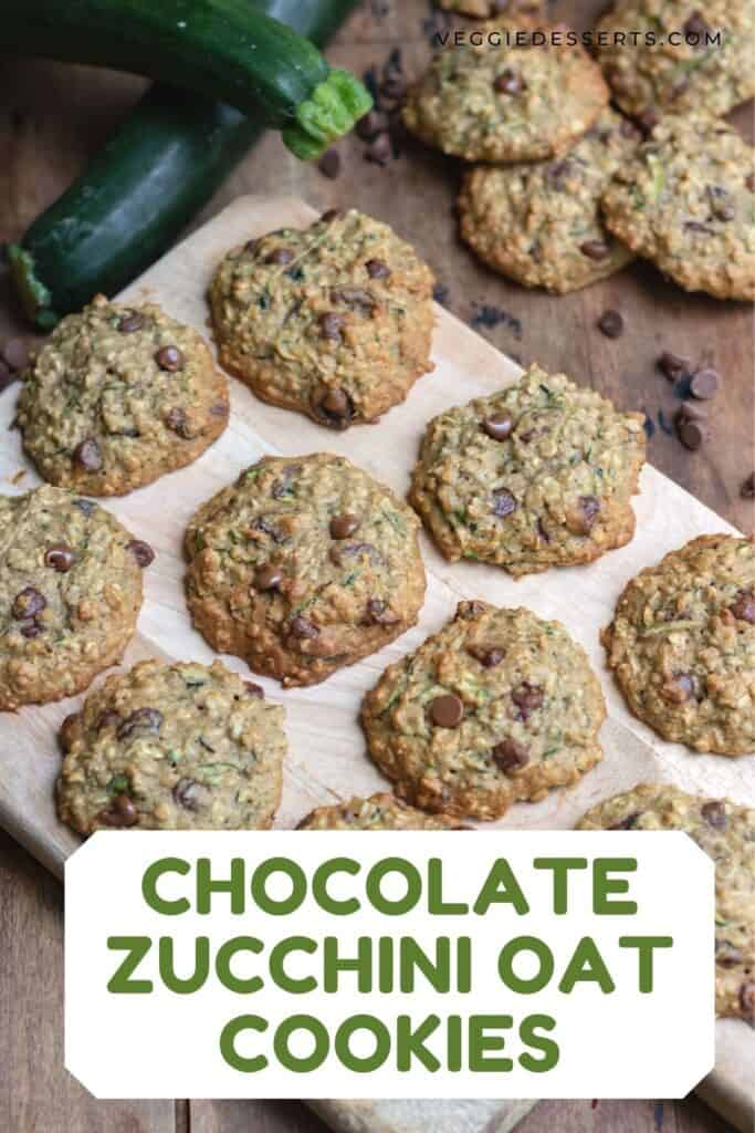 Stack of cookies with text: Chocolate Zucchini Oat Cookies.