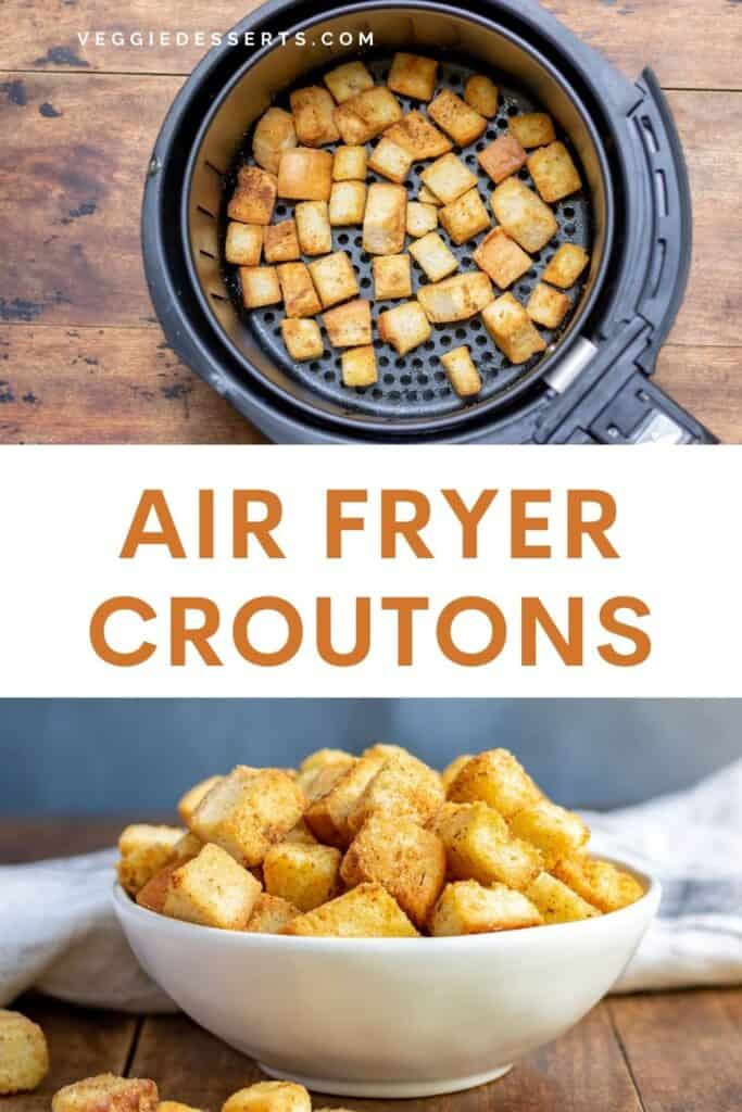 Making croutons, with text: Air Fryer Croutons.