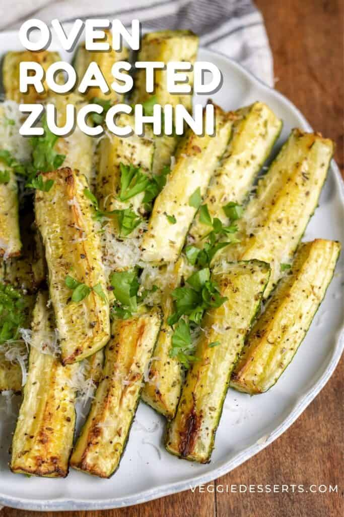 Plate of cooked zucchini with text: Oven Roasted Zucchini.