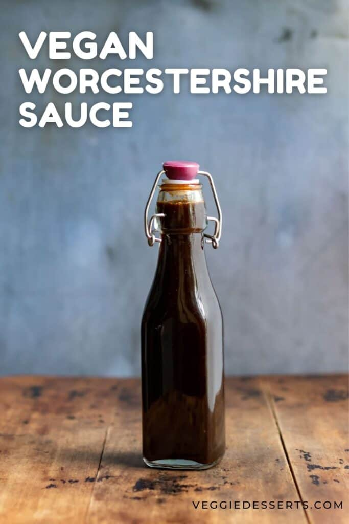 Bottle of sauce with text: Vegan Worcestershire Sauce.