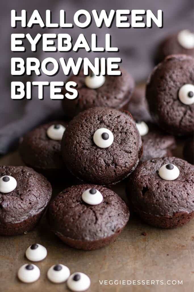 A pile of brownies with text: Halloween Eyeball Brownie Bites.